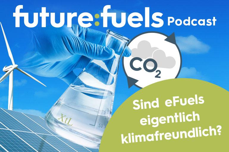 Podcast Folge 2: Sind eFuels eigentlich klimafreundlich?